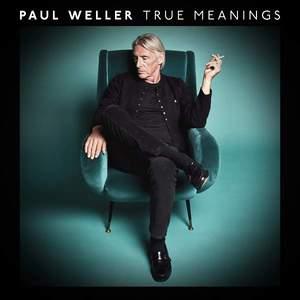 'True Meanings' by Paul Weller