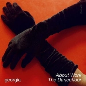 'About Work The Dancefloor' by Georgia