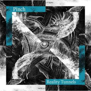 'Reality Tunnels' by Pinch