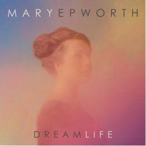 'Dream Life' by Mary Epworth