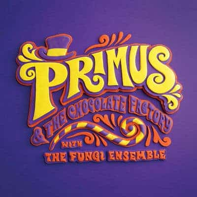 'Primus & the Chocolate Factory With the Fungi Ensemble' by Primus