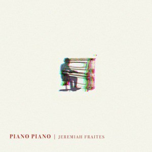 'Piano Piano' by Jeremy Fraites