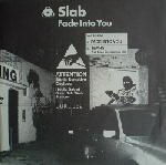 Fade Into You (Inc Two Lone Swordsmen Mix) by Slab