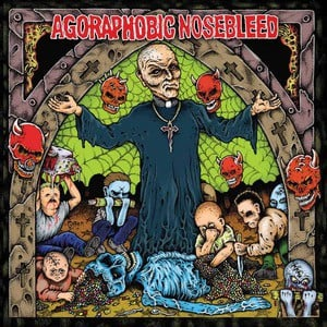 'Altered States of America' by Agoraphobic Nosebleed