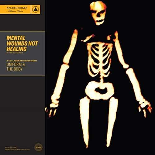 'Mental Wounds Not Healing' by Uniform & The Body