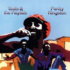 'Funky Kingston' by Toots & The Maytals