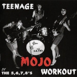 'Teenage Mojo Workout' by The 5.6.7.8's