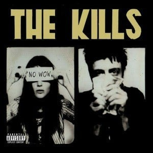 'No Wow' by The Kills