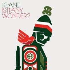 Is It Any Wonder by Keane