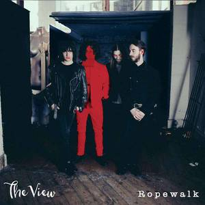 'Ropewalk' by The View