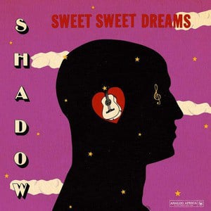 'Sweet Sweet Dreams' by Shadow