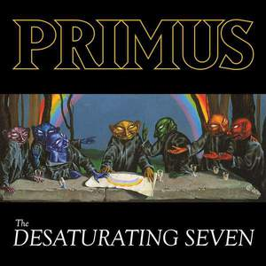 'The Desaturating Seven' by Primus