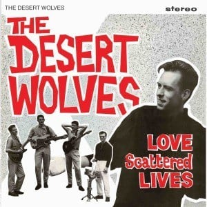 'Love Scattered Lives' by The Desert Wolves