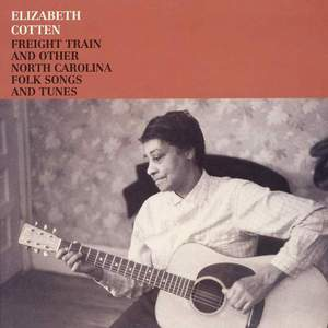'Freight Train And Other North Carolina Folk Songs And Tunes' by Elizabeth Cotten