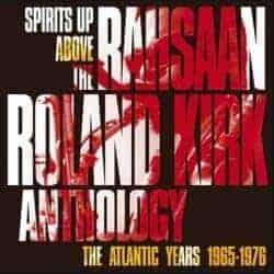 'Anthology: Spirits Above Us' by Rahsaan Roland Kirk