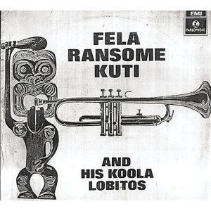 'Koola Lobitos 64-68 / The '69 Los Angeles Sessions' by Fela Kuti
