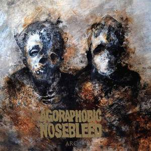 'Arc' by Agoraphobic Nosebleed
