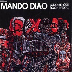 'Long Before Rock 'n Roll' by Mando Diao