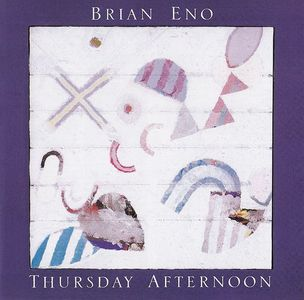 'Thursday Afternoon' by Brian Eno