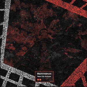 'Vapor City Archives' by Machinedrum