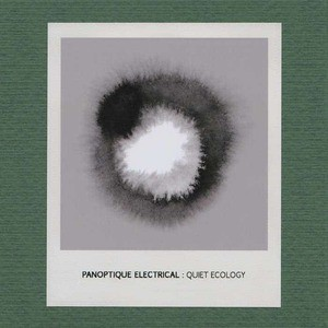 'Quiet Ecology' by Panoptique Electrical