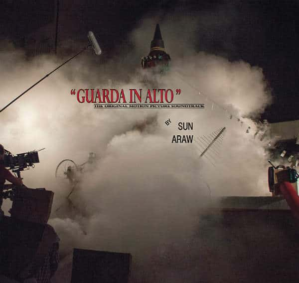 'Guarda In Alto (The Original Motion Picture Soundtrack)' by Sun Araw