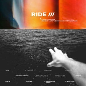 'Clouds In The Mirror (This Is Not A Safe Place Reimagined by Pêtr Aleksänder)' by Ride