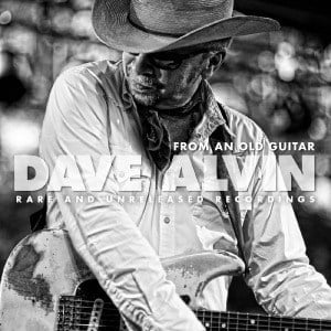'From An Old Guitar: Rare and Unreleased Recordings' by Dave Alvin