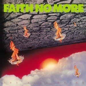 'The Real Thing' by Faith No More