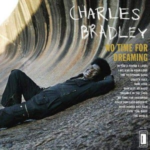 'No Time For Dreaming' by Charles Bradley
