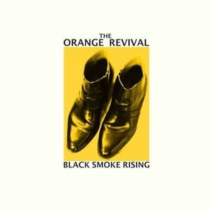 'Black Smoke Rising' by The Orange Revival