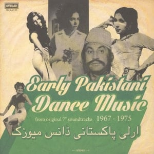 Early Pakistani Dance Music 1967-1975 by Various