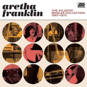 'The Atlantic Singles Collection 1967-1970' by Aretha Franklin