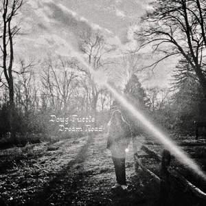 'Dream Road' by Doug Tuttle