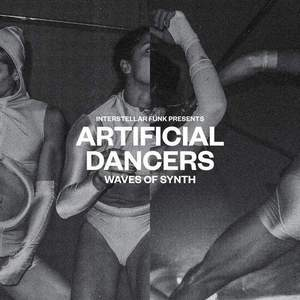 'Artificial Dancers – Waves of Synth' by Interstellar Funk presents