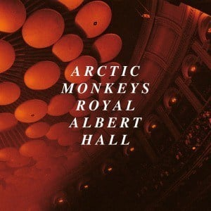 'Live At The Royal Albert Hall' by Arctic Monkeys