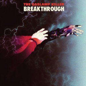 'Breakthrough' by The Gaslamp Killer