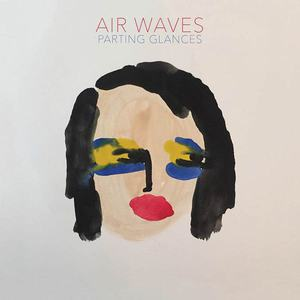 'Parting Glances' by Air Waves