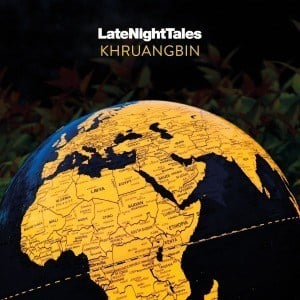 'Late Night Tales' by Khruangbin