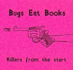 Killers From The Start by Bugs Eat Books