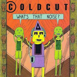 'What's That Noise?' by Coldcut