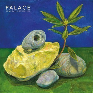 'Someday, Somewhere' by Palace