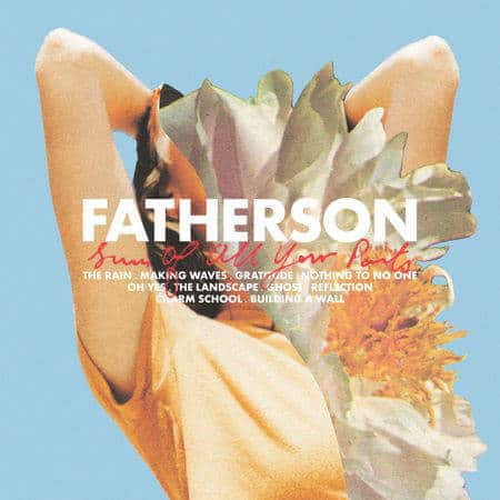 'Sum of All Your Parts' by Fatherson