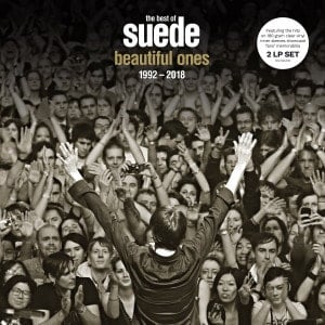 'Beautiful Ones: The Best Of Suede 1992 - 2018' by Suede