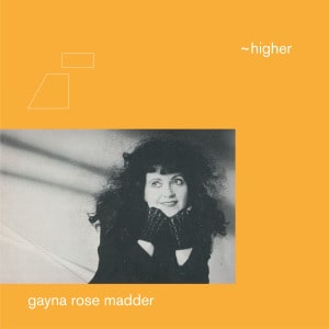 'Higher' by Flo Sullivan / Gayna Rose Madder