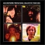 Soul Collective Tour 2003 by Acid Mothers Temple