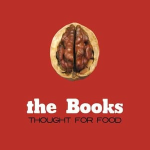 'Thought For Food' by The Books