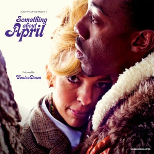 Something About April by Adrian Younge Presents Venice Dawn