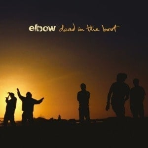 'Dead In The Boot' by Elbow