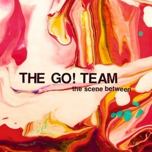 'The Scene Between' by The Go! Team